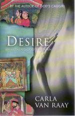 Desire : Awakening God's Woman - Carla van Raay
