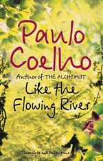 Like the Flowing River - Paulo Coelho