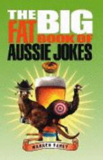 The Big Fat Book of Aussie Jokes - Warren Fahey
