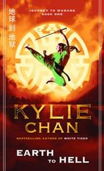 Earth To Hell : Journey to Wudang: Book 1 - Kylie Chan