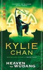 Heaven to Wudang : Journey to Wudang: Book 3 - Kylie Chan