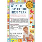 What to Expect the First Year : How to Eliminate Tantrums and Raise a Patient, Res... - Heidi E. Murkoff