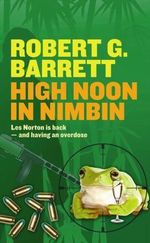High Noon in Nimbin :  A Les Norton Novel 19 - Robert G. Barrett