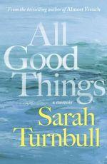 All Good Things - Sarah Turnbull