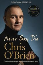 Never Say Die : A Memoir of Anxiety - Chris O'Brien