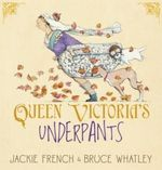 Queen Victoria's Underpants - Jackie French