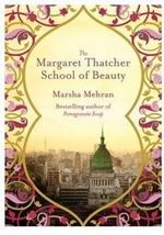The Margaret Thatcher School of Beauty - Marsha Mehran