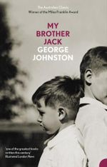 My Brother Jack - George Johnston