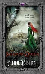 The Shadow Queen :  Black Jewels : Book 6 - Anne Bishop