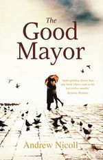 The Good Mayor - Andrew Nicoll