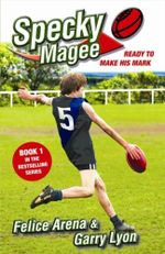 Specky Magee Ready to Make His Mark : Specky Magee Book 1 - Felice Arena