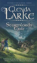 Stormlord's Exile : Watergivers : Book 3 - Glenda Larke