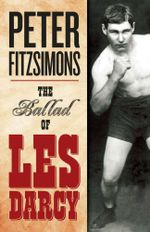 The Ballad of Les Darcy - Peter FitzSimons