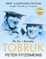 Tobruk  : Illustrated Edition - Peter FitzSimons