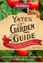 Yates Garden Guide 2011 : Celebrating 125 Years of Yates in Australia - Yates
