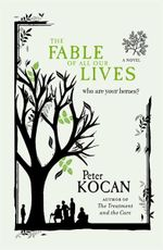 The Fable Of All Our Lives : Who Are Your Heroes? - Peter Kocan
