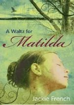 A Waltz for Matilda : The Matilda Saga - Jackie French