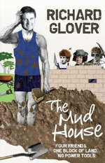 The Mud House - Richard Glover