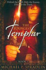 Keeper of the Grail : The Youngest Templar Series : Book 1 - Michael P. Spradlin