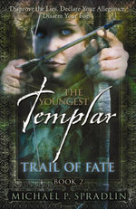 The Youngest Templar : Trail Of Fate - Michael P. Spradlin