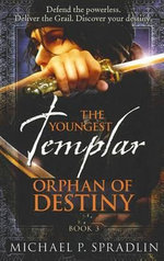 The Orphan of Destiny - Michael P. Spradlin