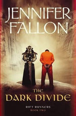 The Dark Divide : Rift Runners Series : Book 2 - Jennifer Fallon