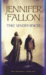 The Undivided : Rift Runners : Book 1 - Jennifer Fallon