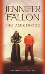 The Dark Divide : Rift Runners: Book 2 - Jennifer Fallon
