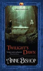 Twilight's Dawn : The Black Jewels - Anne Bishop