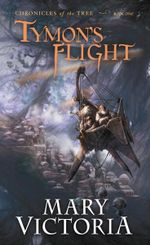 Tymon's Flight : Chronicles of the Tree : Book 1 - Mary Victoria