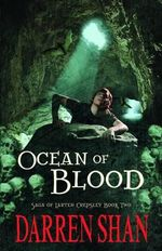 Ocean of Blood : The Saga of Larten Crepsley: Book 2 - Darren Shan