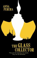 The Glass Collector : They Are the Forgotten, the Unseen. They Are the Zabbaleen. - Anna Perera