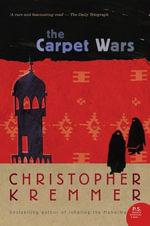 The Carpet Wars - Christopher Kremmer