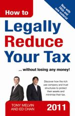 How to Legally Reduce Your Tax : 2011 Edition - Ed Chan