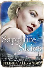 Sapphire Skies  : Order  now for your chance to win* - Belinda Alexandra