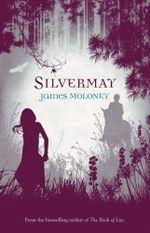 Silvermay : Silvermay - James Moloney