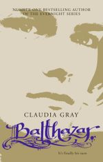 Balthazar : Evernight Series : Book 5 - Claudia Gray