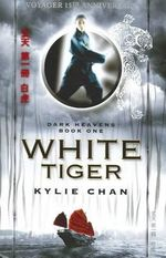 White Tiger : Dark Heavens : Book 1 - Voyager 15th Anniversary - Kylie Chan