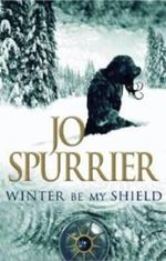 Winter be My Shield : Children of the Black Sun - Jo Spurrier