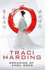 Dreaming of Zhou Gong : The Time Keepers : Book 1 - Traci Harding