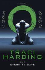 The Eternity Gate : Time Keeper Trilogy - Traci Harding