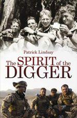 The Spirit of the Digger - Patrick Lindsay