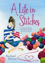 A Life in Stitches - Rachael Herron