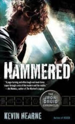 Hammered : The Iron Druid Chronicles - Kevin Hearne