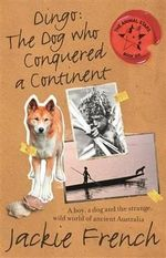 Dingo : The Dog Who Conquered a Continent - Jackie French