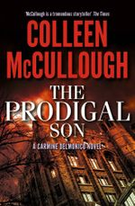 The Prodigal Son : Carmine Delmonico Ser. - Colleen McCullough