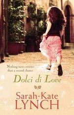 Dolci Di Love - Sarah-Kate Lynch
