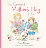 The Greatest Mother's Day of All - Anne Mangan