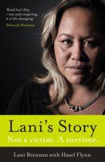 Lani's Story : Not a Victim. A Survivor. - Lani Brennan