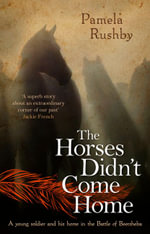 The Horses Didn't Come Home - Pamela Rushby